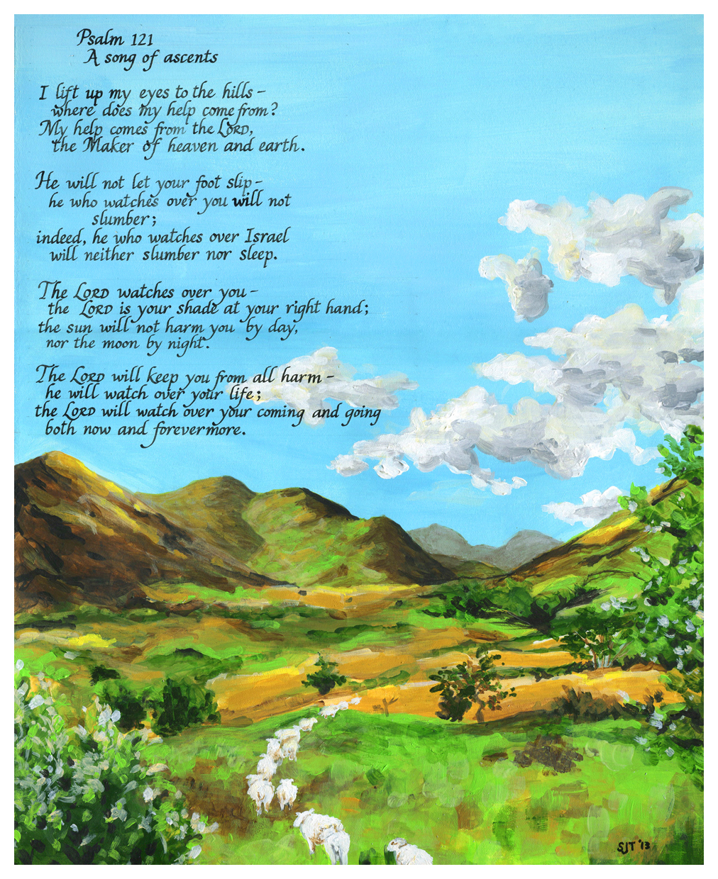 psalm 121 Psalm 121: i lift up my eyes to the mountains- where does my help come from.